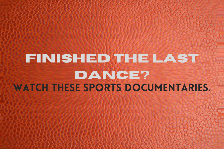 Docs to Watch When you Finish The Last Dance, finished the last dance? now watch these