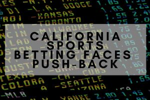 California Sports Betting Faces Push Back